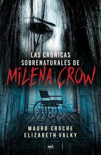 Las Crónicas Sobrenaturales De Milena Crow - Mauro Croche