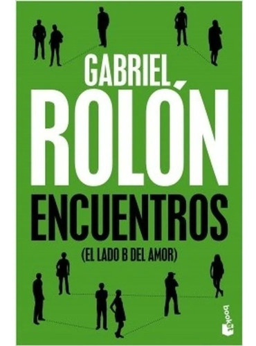 Encuentros Gabriel Rolón El Lado B Del Amor Ultima Edición !
