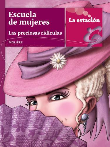 Imagen 1 de 1 de Escuela De Mujeres Las Preciosas Ridículas - Mandioca -
