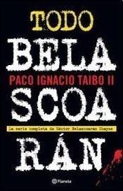 Imagen 1 de 2 de Libro - Todo Belascoarán - Taibo Ii, Paco Ignacio