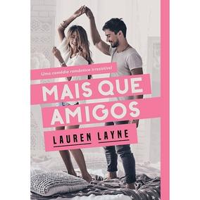 Livro - Mais Que Amigos - Lauren Layne