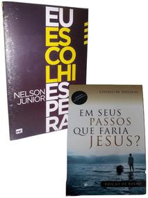 Livros Em Seus Passos Que Faria Jesus ? + Eu Escolhi Esperar