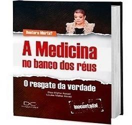 Livro A Medicina No Banco Dos Réus - Elias Mattar Assad