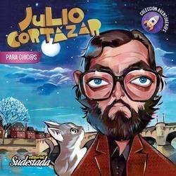 Julio Cortázar Para Chicas Y Chicos Ed Sudestada