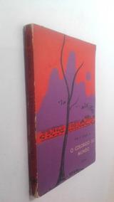 Livro O Colorido Do Mundo - Evan S. Connell Jr