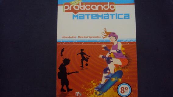 Praticando Matemática 8º Ano - 2ª Edição 2011 - Ed. Do Bras