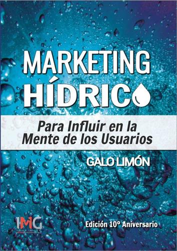 Libro Marketing Hídrico Influir En Mente Usuarios Galo Limón