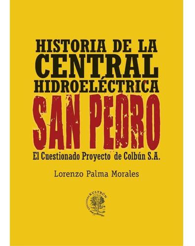 Imagen 1 de 1 de Historia De La Central Hidroeléctrica San Pedro