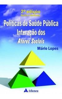 Politicas De Saude Publica - Interacoes Dos Atores Sociais