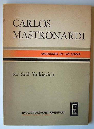 Carlos Mastronardi, Por Saul Yurkievich