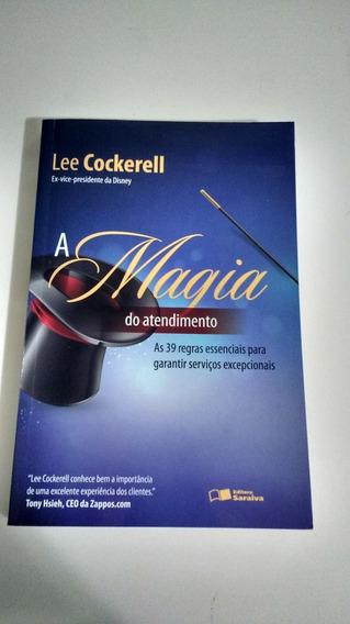 Livro: A Magia Do Atendimento - Lee Cockerell