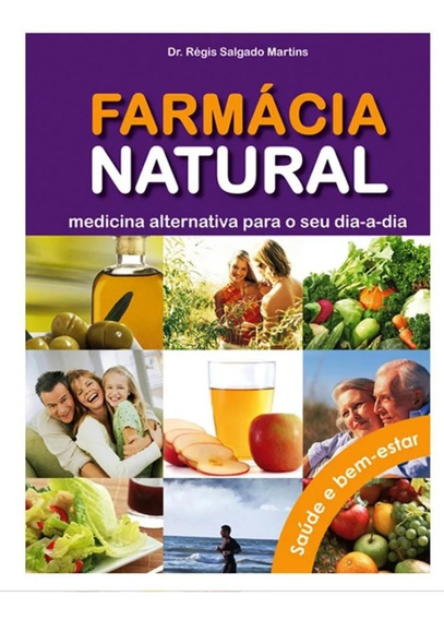 Livro Farmácia Natural Medicina Alternativa + Brinde