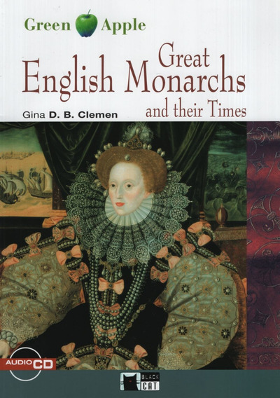 Great English Monarchs And Their Times + Audio Cd - Green Ap