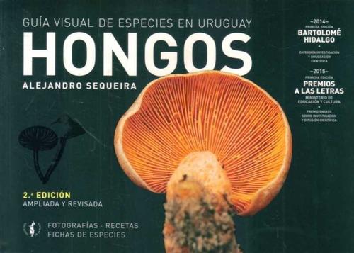 Sequeira - Hongos. Guia Visual Especies. Nueva Edición 2017