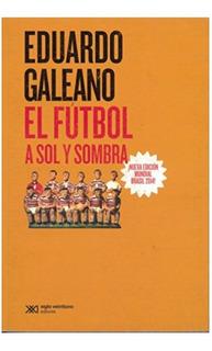 Fútbol A Sol Y Sombra Galeano