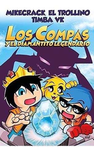 Libro : Los Compas Y El Diamantito Legendario  - Mikecrack,.