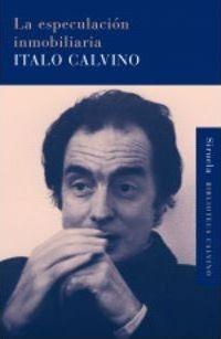 Imagen 1 de 3 de La Especulación Inmobiliaria, Italo Calvino, Siruela