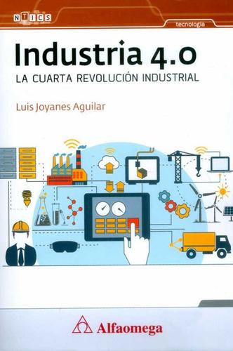Imagen 1 de 1 de Industria 4.0. La Cuarta Revolución Industrial