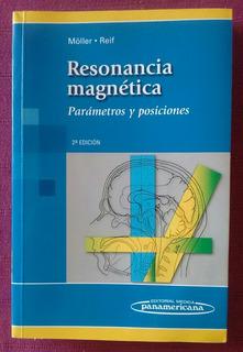 Resonancia Magnetica, Parametros Y Posiciones.