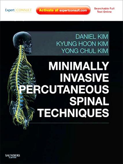 Minimally Invasive Percutaneous Spinal Techniques Dor Kim