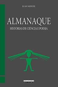 Almanaque - Histórias De Ciência E Poesi Juan Nepote