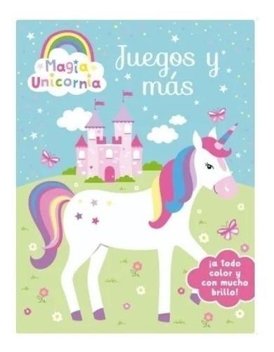 Imagen 1 de 2 de Libro Magia Unicornia - Juegos Y Mas ( Colorear )