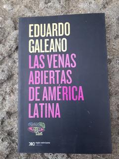 Las Venas Abiertas De América Latina. Galeano. Mdp-tandil