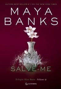 Livro Salva -me - Volume 2 - Trilog Maya Banks