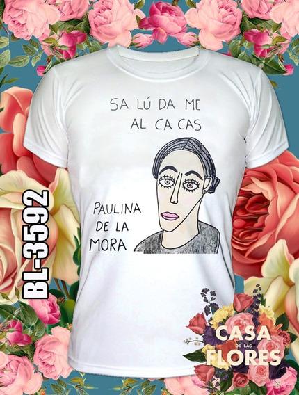 Playera Paulina Mora La Casa De Las Flores Salúdame Al Cacas