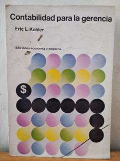 Contabilidad Para La Gerencia. Eric L. Kohler
