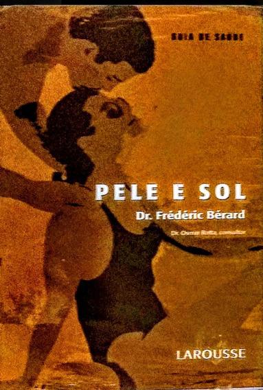 Livro Pele E Sol + Revista 60 Respostas Sobre Colesterol