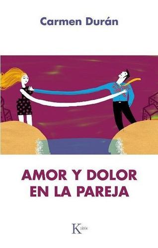 Imagen 1 de 3 de Amor Y Dolor En La Pareja, Carmen Duran, Kairós