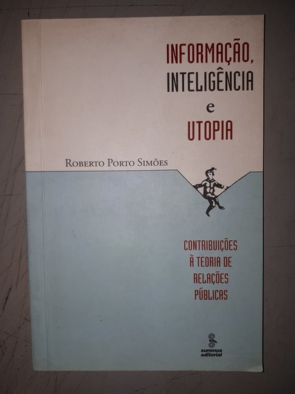 Informação, Inteligência E Utopia - Contribuições À Teoria
