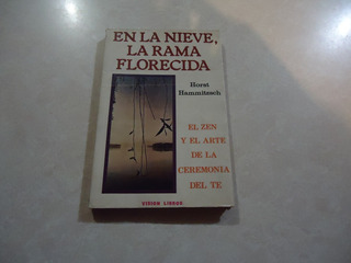 En La Nieve, La Rama Florecida (zen) Autor: Horst Hammitzsch