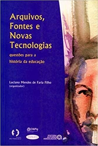 Arquivos, Fontes E Novas Tecnologias Luciano Mendes De
