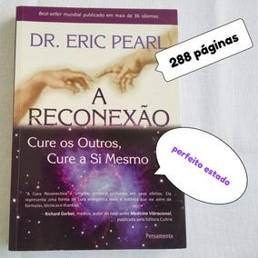 Livro Usado A Reconexao Cure Os Outros Cure A Si Mesmo