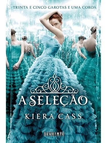 Livro A Seleção - Kiera Cass - Volume 1 - Frete Barato