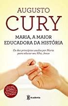 Maria A Maior Educadora Da Historia Augusto Cury
