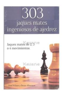 Libro De Ajedrez 303 Jaques Mates Ingeniosos Nivel Medio
