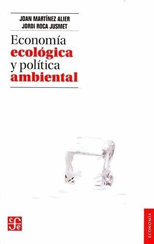 Economia Ecologica Y Politica Ambiental (economia)