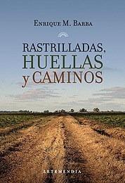 Libro Rastrilladas Huellas Y Caminos De Enrique M. Barba