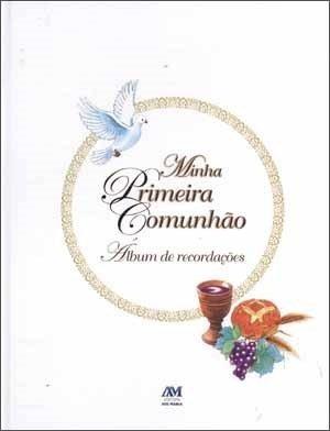Album De Recordação- Minha Primeira Comunhão - Eucaristia