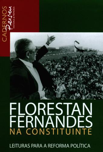Florestan Fernandes Na Constituinte - Leituras Para A Reform