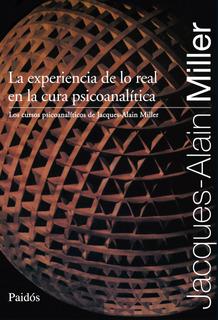 Experiencia De Lo Real En La Cura Psicoanalítica J.a. Miller