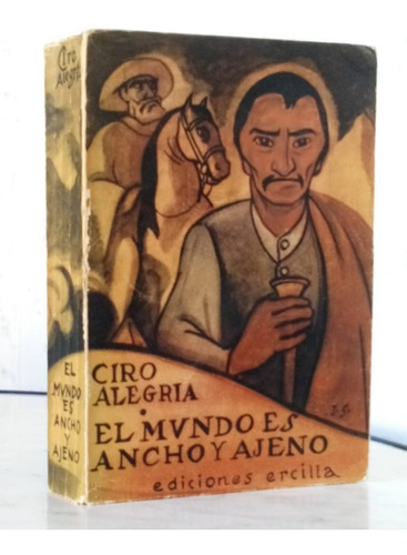 El Mundo Es Ancho Y Ajeno Ciro Alegria  / N Ercilla 1949