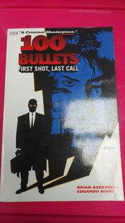 100 Bullets. First Shot, Last Call