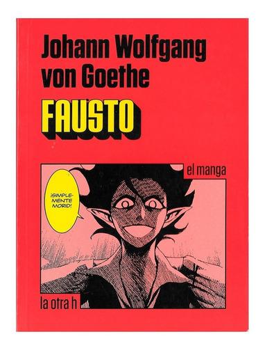 Fausto - Ed. Otra H - Manga - Johann Wolfgang Von Goethe