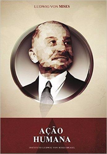 A Ação Humana (lacrado - Capa Dura) Ludwig Von Mises