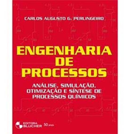 Engenharia De Processos Análise, Simulação E Proc. Quimicos