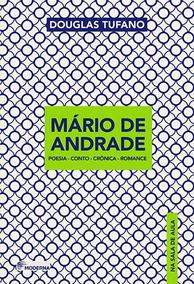 Mario De Andrade Na Sala De Aula - Poesia - Conto - Cronica